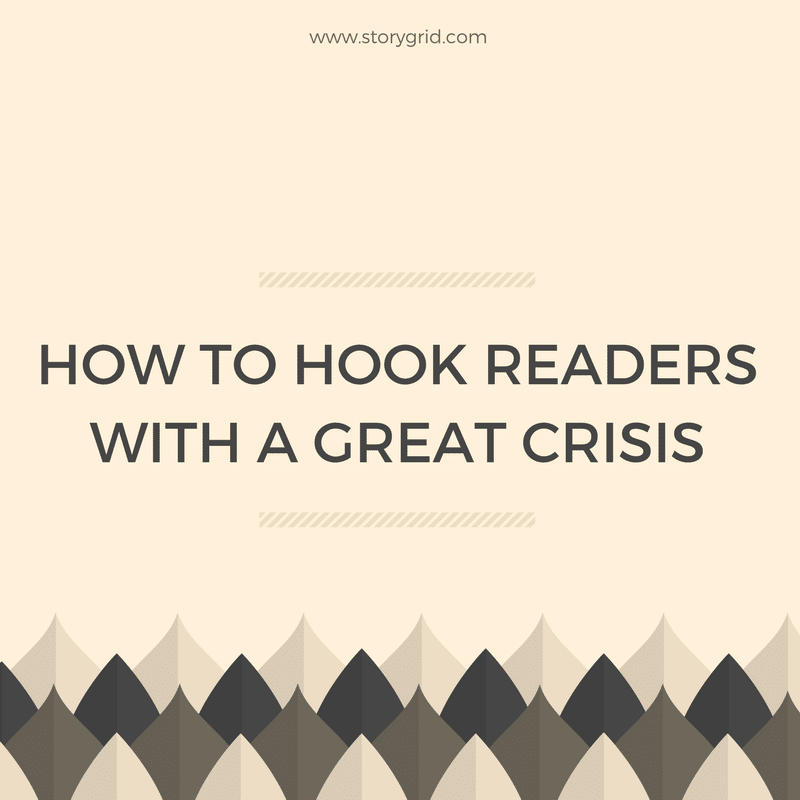 How to Hook Readers with a Great Crisis