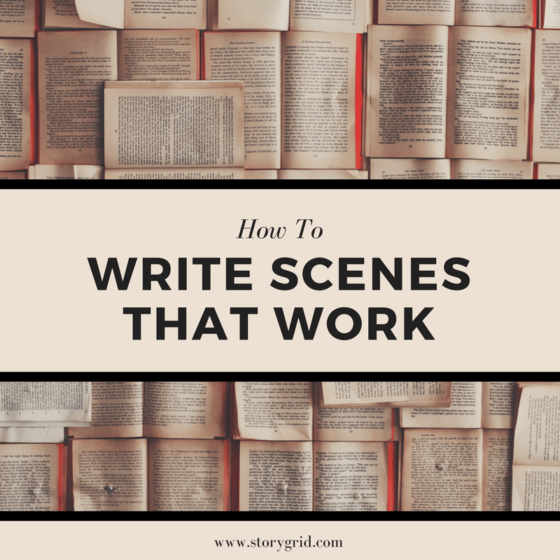 Writing Scenes That Work