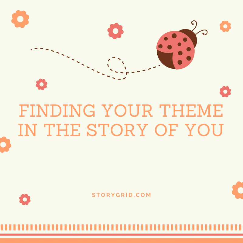 Finding your theme in the story of you