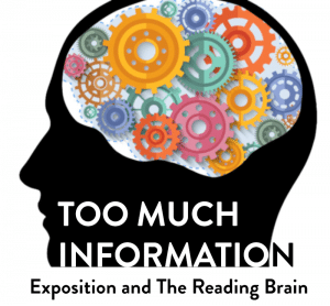 A black silhouette of a human head with colorful gears for a brain, and the words Too Much Information: Exposition and the Reading Brain