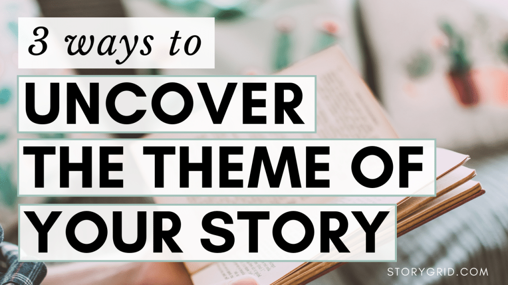 How to uncover the theme of your story. Writing tips for fiction authors who want to learn how to write a book. #amwriting #amediting