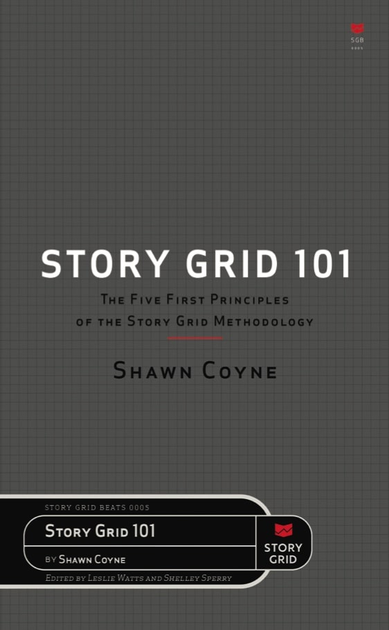 Story Grid 101: The Five First Principles of the Story Grid Methodology