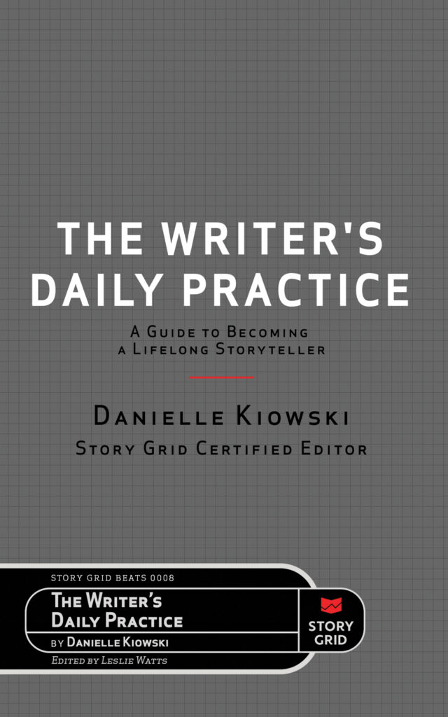 The Writer's Daily Practice: A Guide to Becoming a Lifelong Storyteller